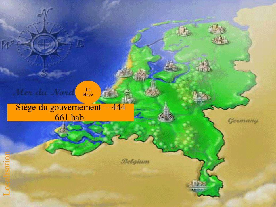 Siège du gouvernement – 444 661 hab. La Haye Localisation