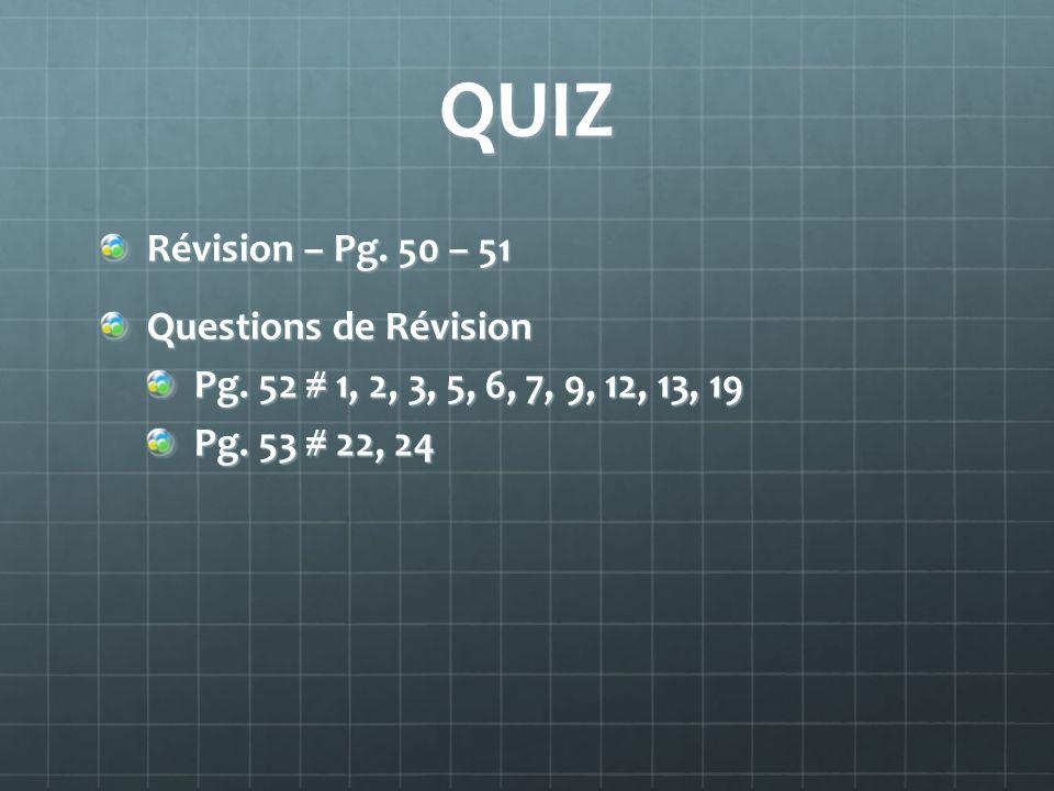 QUIZ Révision – Pg.50 – 51 Questions de Révision Pg.