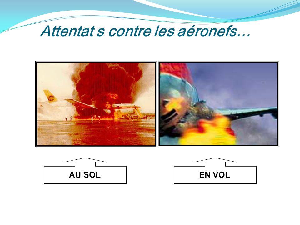 Attentat s contre les aéronefs… AU SOLEN VOL