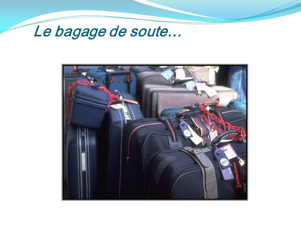 Le bagage de soute…