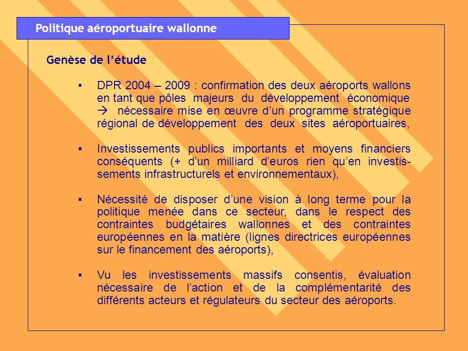 Genèse de létude DPR 2004 – 2009 : confirmation des deux aéroports wallons en tant que pôles majeurs du développement économique nécessaire mise en œu