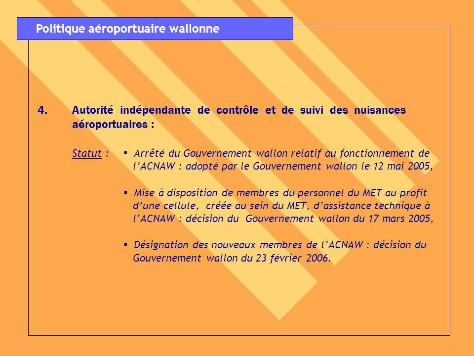 4.Autorité indépendante de contrôle et de suivi des nuisances aéroportuaires : Statut : Arrêté du Gouvernement wallon relatif au fonctionnement de lAC