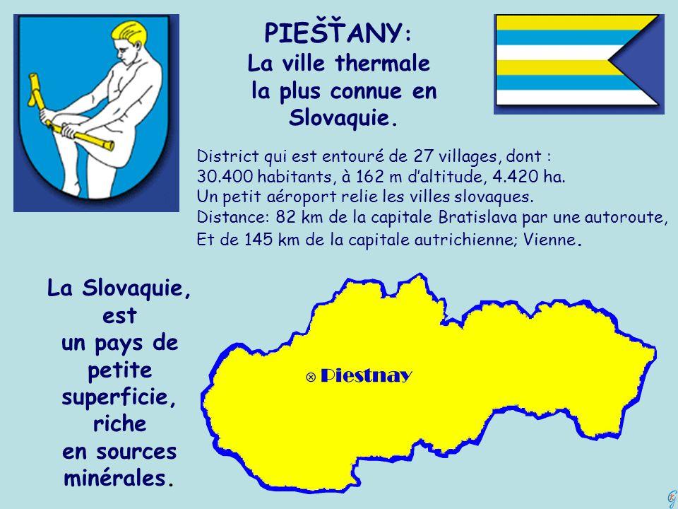 PIEŠŤANY : La ville thermale la plus connue en Slovaquie. La Slovaquie, est un pays de petite superficie, riche en sources minérales. District qui est