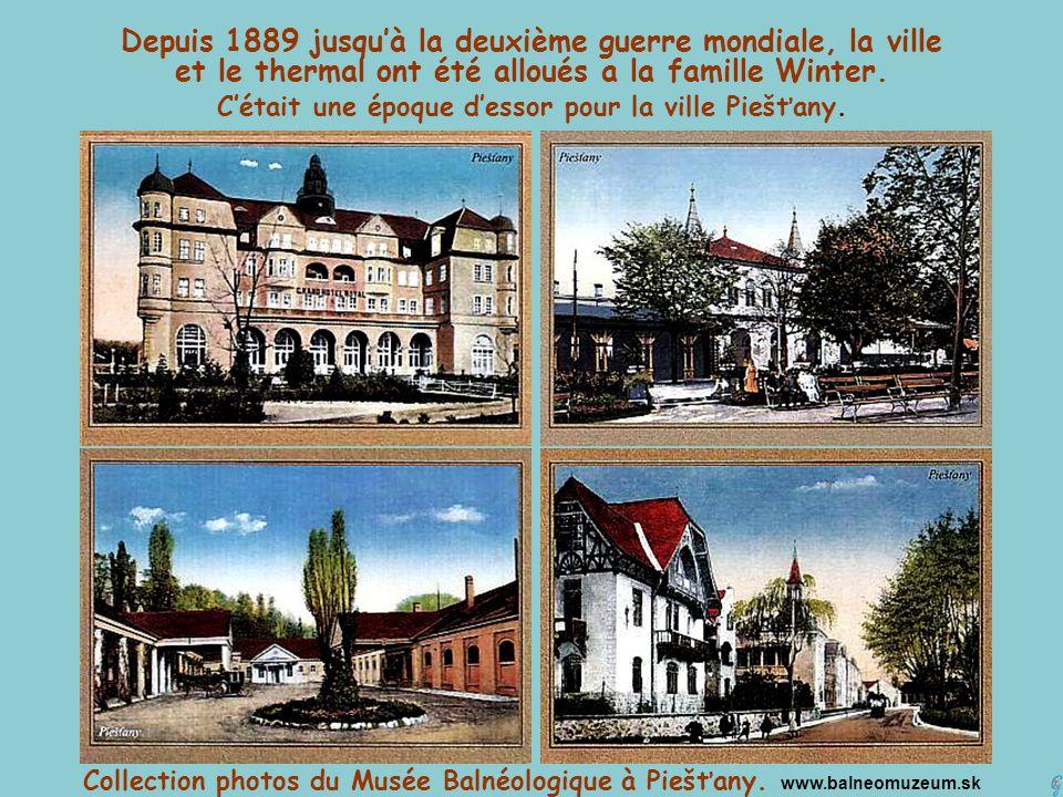 Depuis 1889 jusquà la deuxième guerre mondiale, la ville et le thermal ont été alloués a la famille Winter. Cétait une époque dessor pour la ville Pie