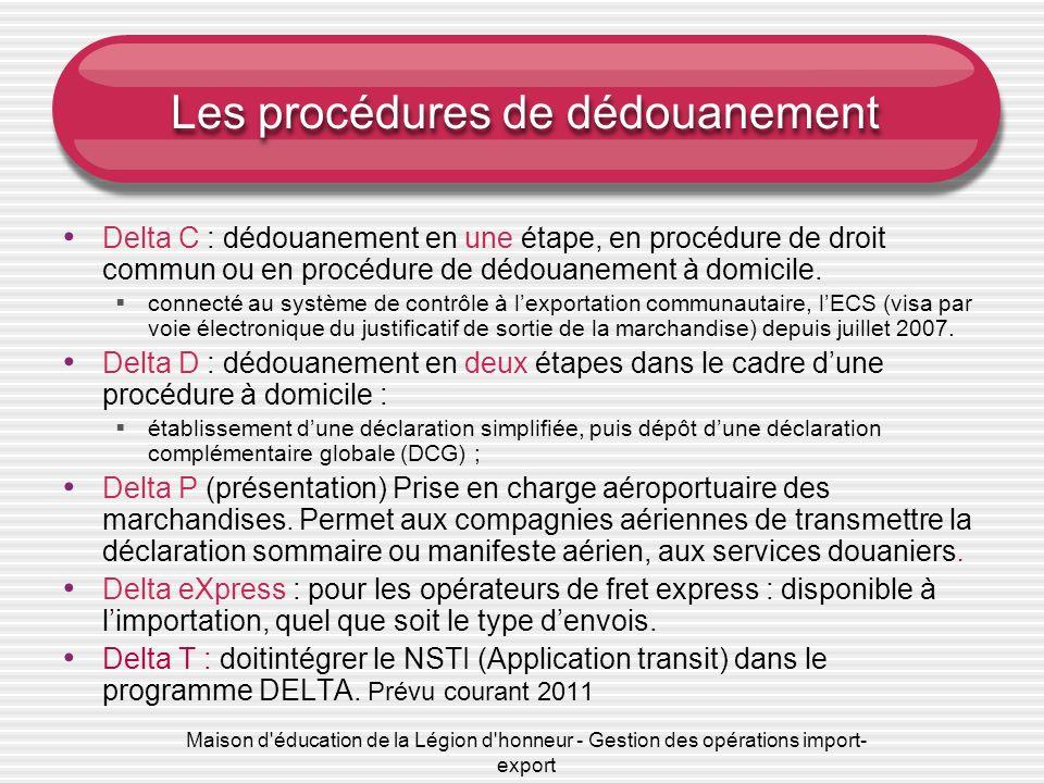 Maison d'éducation de la Légion d'honneur - Gestion des opérations import- export Les procédures de dédouanement Delta C : dédouanement en une étape,