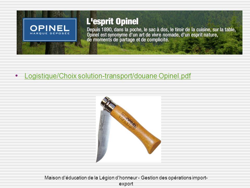 Logistique/Choix solution-transport/douane Opinel.pdf Maison d'éducation de la Légion d'honneur - Gestion des opérations import- export