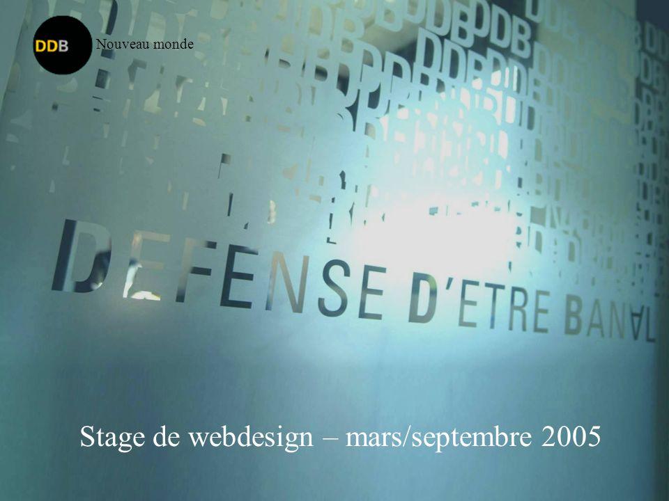 Stage de webdesign – mars/septembre 2005 Nouveau monde