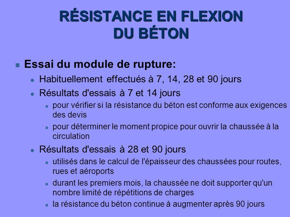 RÉSISTANCE EN FLEXION DU BÉTON n Essai du module de rupture: l Habituellement effectués à 7, 14, 28 et 90 jours l Résultats d'essais à 7 et 14 jours n
