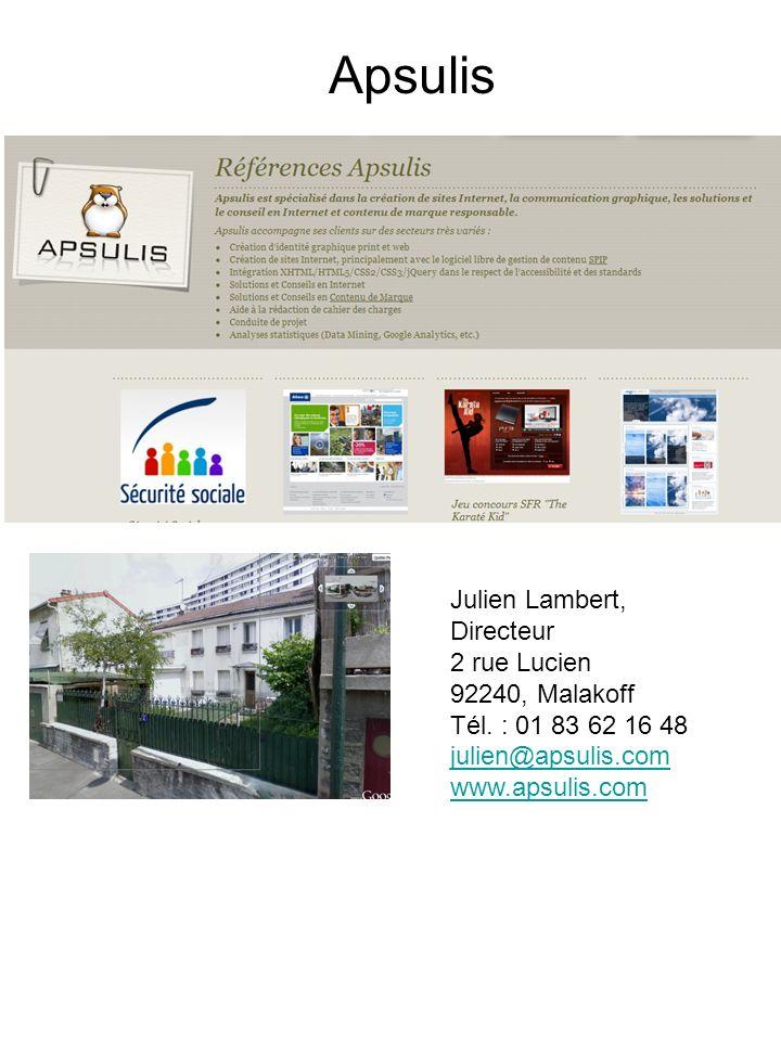 Apsulis Julien Lambert, Directeur 2 rue Lucien 92240, Malakoff Tél. : 01 83 62 16 48 julien@apsulis.com www.apsulis.com