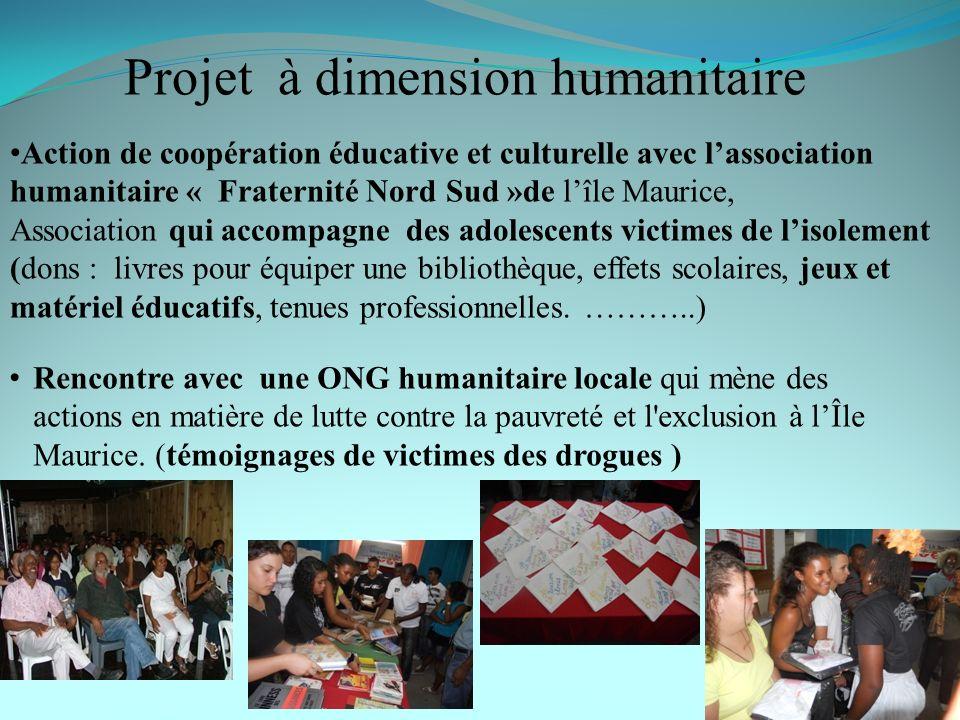 Projet à dimension humanitaire Action de coopération éducative et culturelle avec lassociation humanitaire « Fraternité Nord Sud »de lîle Maurice, Ass