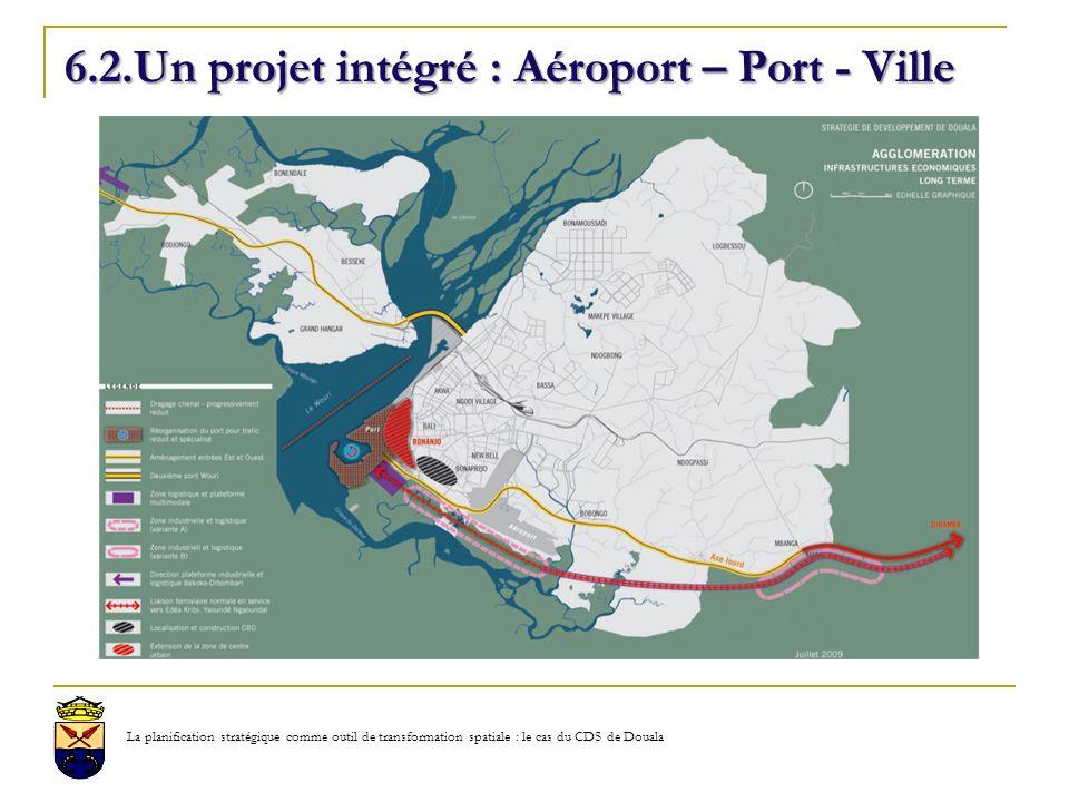 6.2.Un projet intégré : Aéroport – Port - Ville La planification stratégique comme outil de transformation spatiale : le cas du CDS de Douala