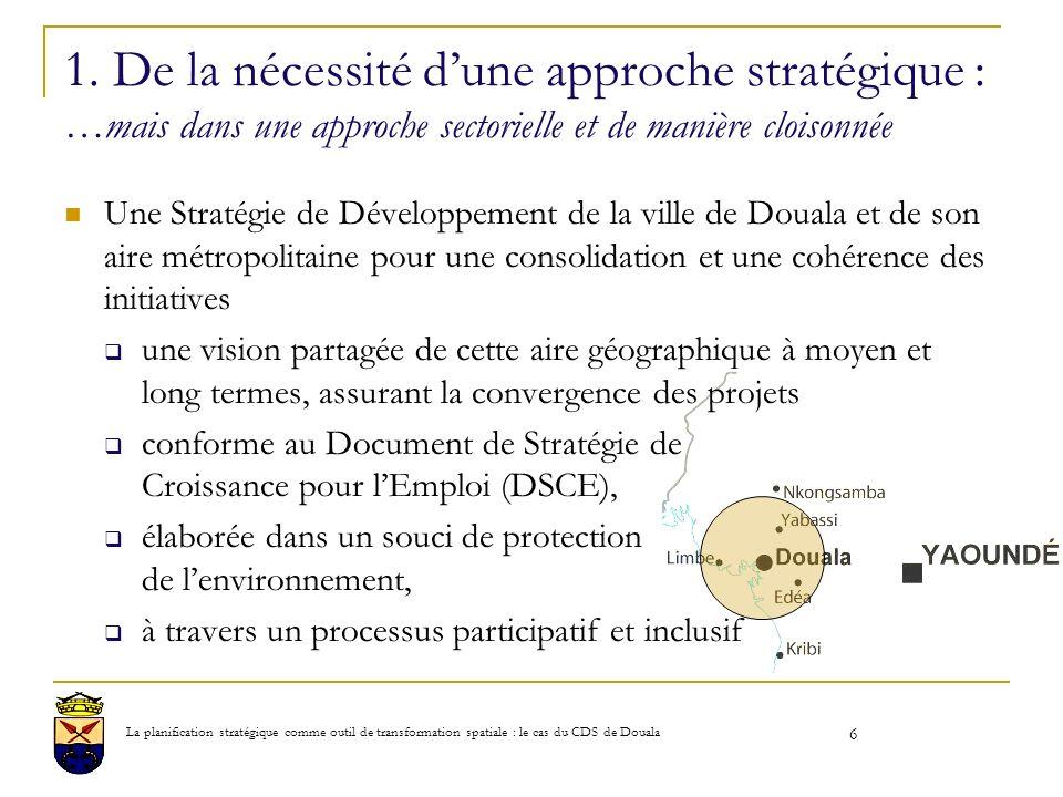 1. De la nécessité dune approche stratégique : …mais dans une approche sectorielle et de manière cloisonnée Une Stratégie de Développement de la ville