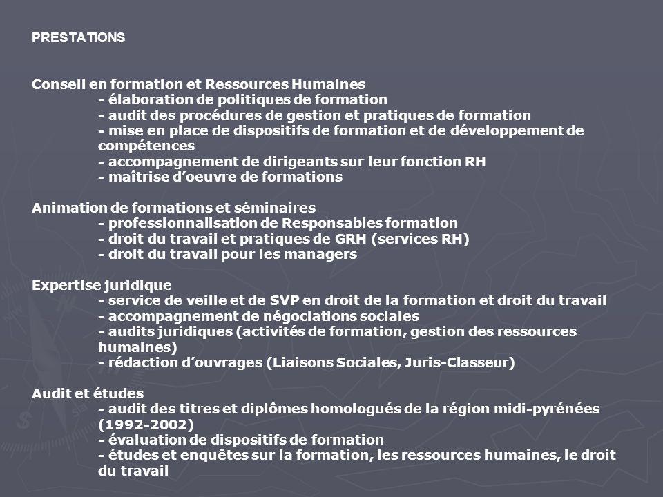 PRESTATIONS Conseil en formation et Ressources Humaines - élaboration de politiques de formation - audit des procédures de gestion et pratiques de for