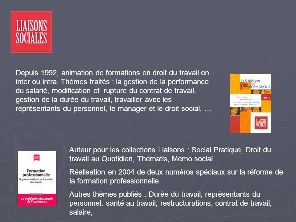 Auteur pour les collections Liaisons : Social Pratique, Droit du travail au Quotidien, Thematis, Memo social. Réalisation en 2004 de deux numéros spéc