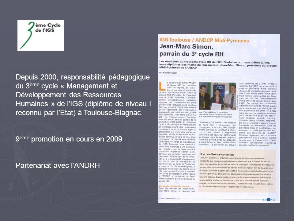 Depuis 2000, responsabilité pédagogique du 3 ème cycle « Management et Développement des Ressources Humaines » de lIGS (diplôme de niveau I reconnu pa