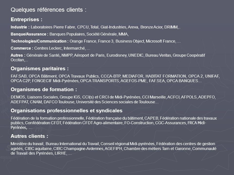 Quelques références clients : Entreprises : Industrie : Laboratoires Pierre Fabre, CPCU, Total, Giat-Industries, Areva, Bronze Acior, DRIMM,.. Banque/