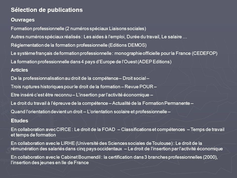 Sélection de publications Ouvrages Formation professionnelle (2 numéros spéciaux Liaisons sociales) Autres numéros spéciaux réalisés : Les aides à lem