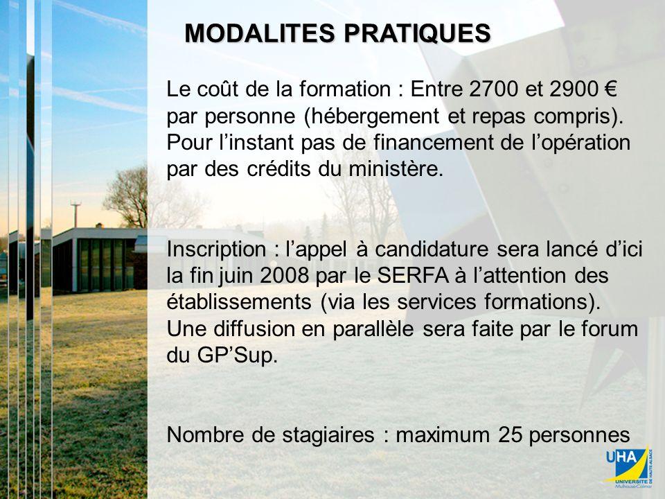 MODALITES PRATIQUES Le coût de la formation : Entre 2700 et 2900 par personne (hébergement et repas compris).