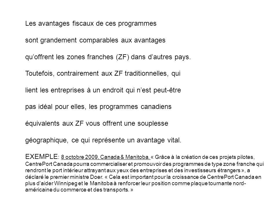 Les avantages fiscaux de ces programmes sont grandement comparables aux avantages quoffrent les zones franches (ZF) dans dautres pays. Toutefois, cont