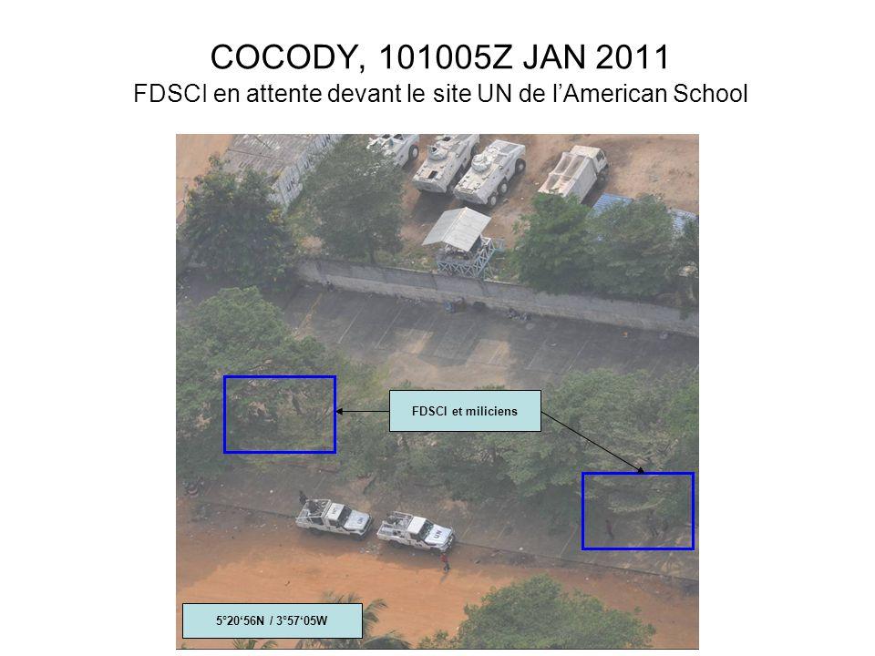 FDSCI et miliciens COCODY, 101005Z JAN 2011 FDSCI en attente devant le site UN de lAmerican School 5°2056N / 3°5705W