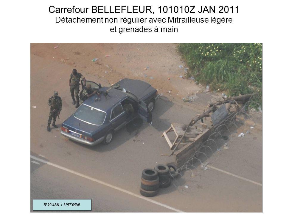 Carrefour BELLEFLEUR, 101010Z JAN 2011 Détachement non régulier avec Mitrailleuse légère et grenades à main 5°20 45N / 3°57 09W