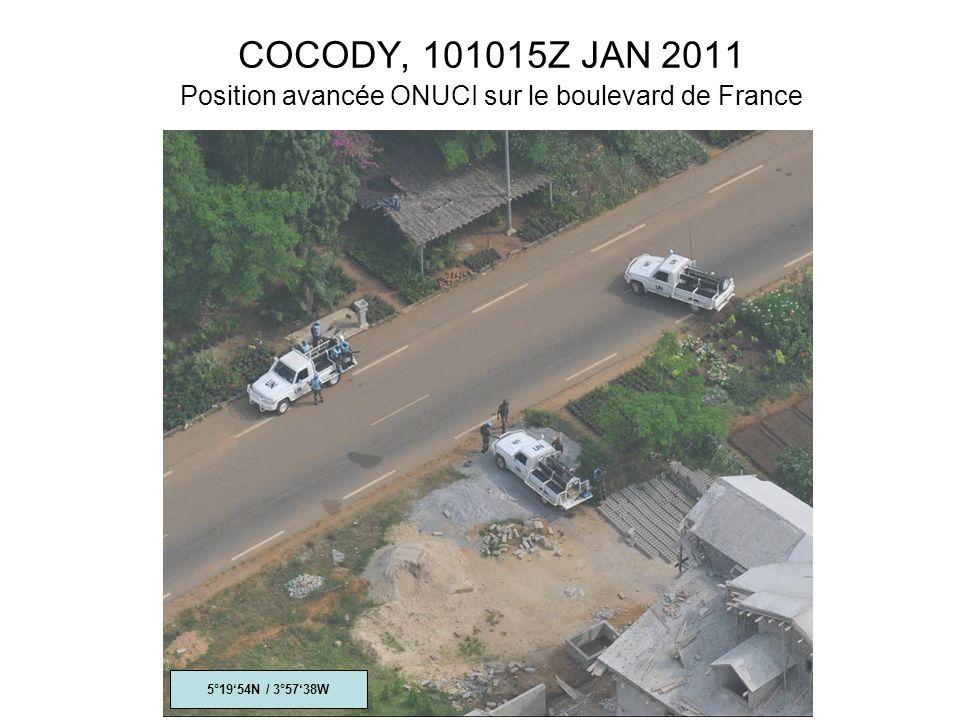 COCODY, 101015Z JAN 2011 Position avancée ONUCI sur le boulevard de France 5°1954N / 3°5738W