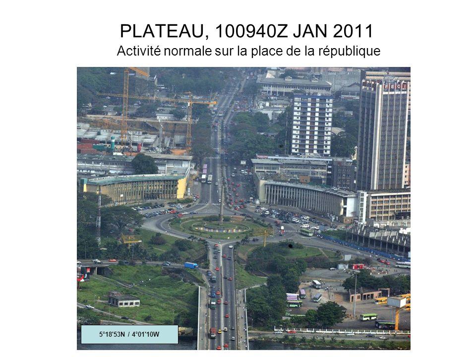 PLATEAU, 100940Z JAN 2011 Activité normale sur la place de la république 5°18 53N / 4°01 10W