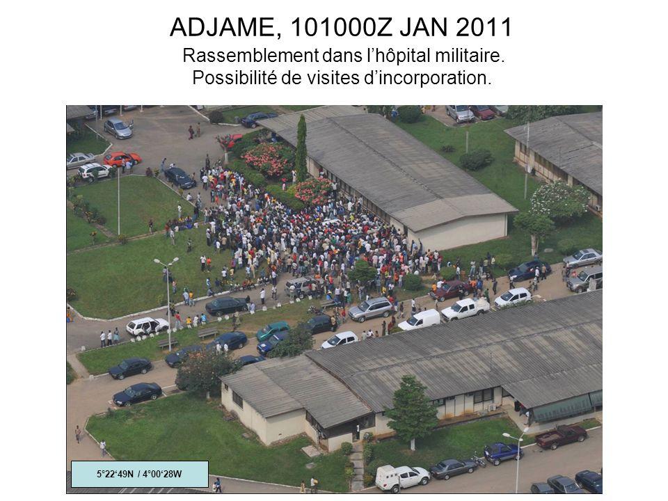 ADJAME, 101000Z JAN 2011 Rassemblement dans lhôpital militaire.