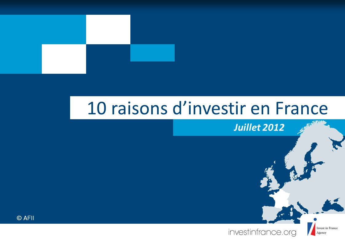 Juillet 2012 10 raisons dinvestir en France