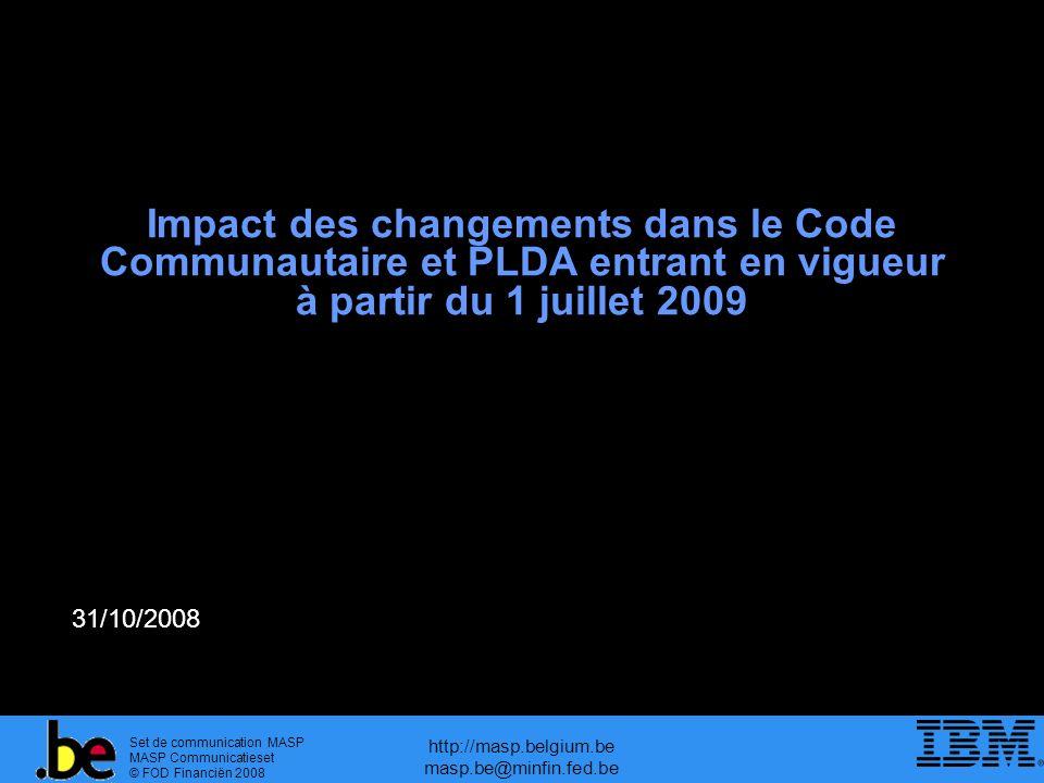 Set de communication MASP MASP Communicatieset © FOD Financiën 2008 http://masp.belgium.be masp.be@minfin.fed.be Impact des changements dans le Code C
