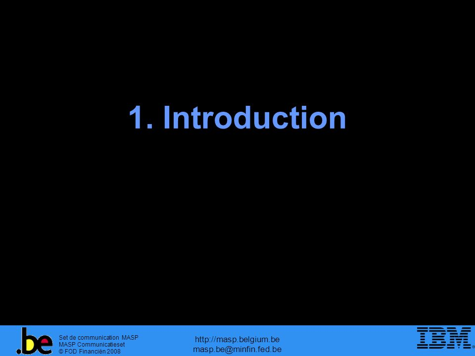 Set de communication MASP MASP Communicatieset © FOD Financiën 2008 http://masp.belgium.be masp.be@minfin.fed.be Le contexte douanier – aujourdhui et demain MESURES CORRECTIVES (Conformité) Concentration sur la conformité –mesures correctives Menace –formuler une réponse (conséquence politique) –= PREVENTION Douane la mieux placée –au contact des marchandises –implication dans la chaîne logistique Plan européen pour la douane –mise en œuvre 1 juillet 2009 MESURES PREVENTIVES (Sécurité) MESURES PREVENTIVES (Sécurité)