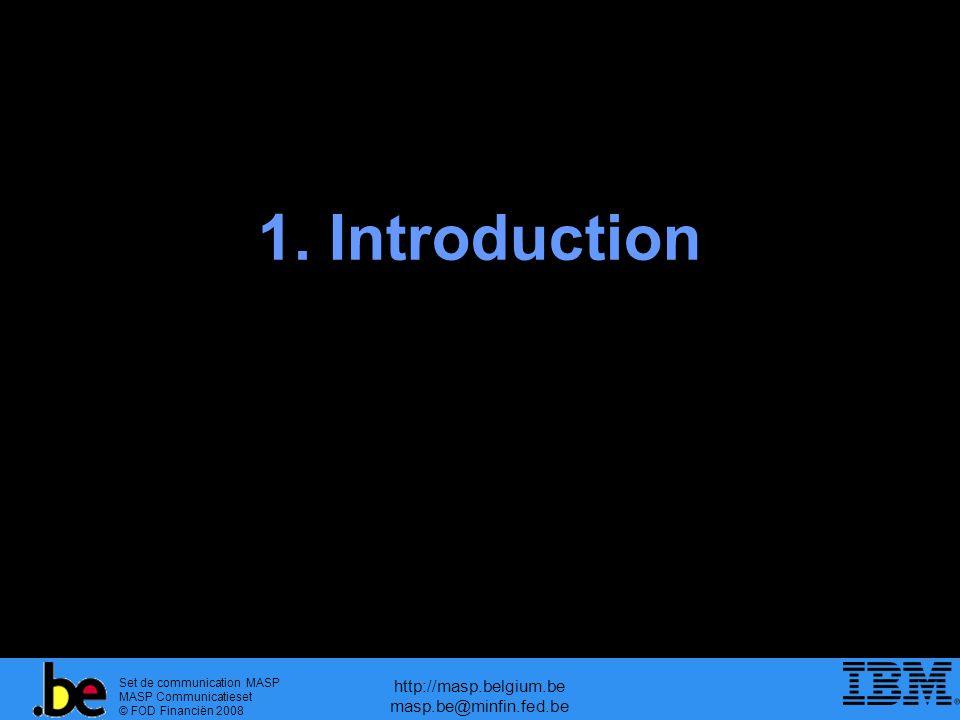 Set de communication MASP MASP Communicatieset © FOD Financiën 2008 http://masp.belgium.be masp.be@minfin.fed.be 1. Introduction