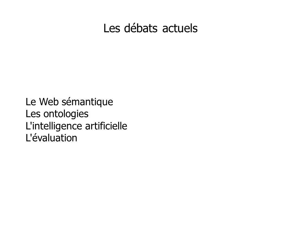 Le Web sémantique Les ontologies L intelligence artificielle L évaluation Les débats actuels