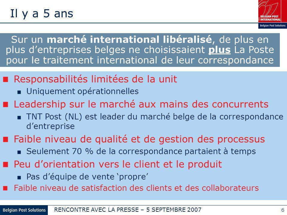 RENCONTRE AVEC LA PRESSE – 5 SEPTEMBRE 2007 6 Responsabilités limitées de la unit Uniquement opérationnelles Leadership sur le marché aux mains des co