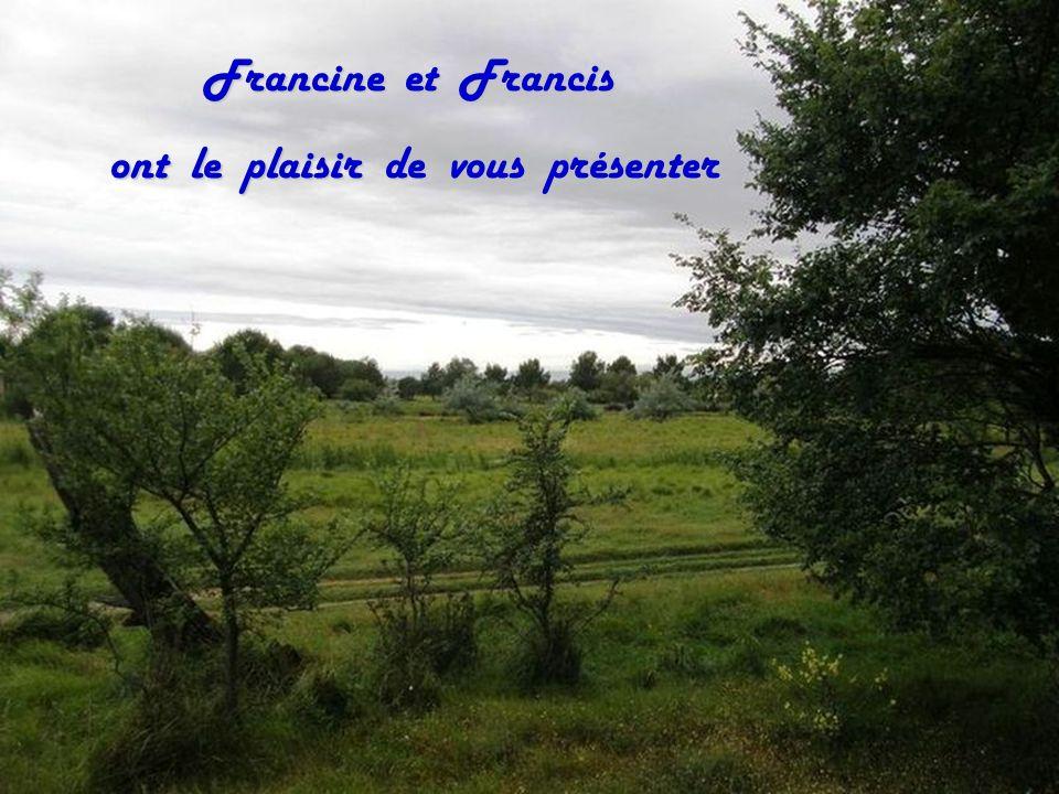 Francine et Francis ont le plaisir de vous présenter ont le plaisir de vous présenter