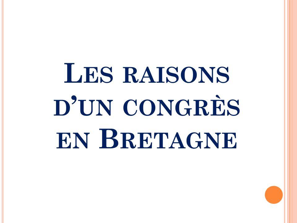 L ES RAISONS D UN CONGRÈS EN B RETAGNE