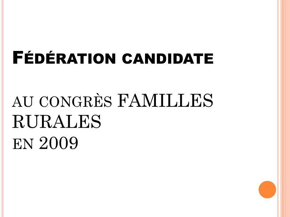 F ÉDÉRATION CANDIDATE AU CONGRÈS FAMILLES RURALES EN 2009