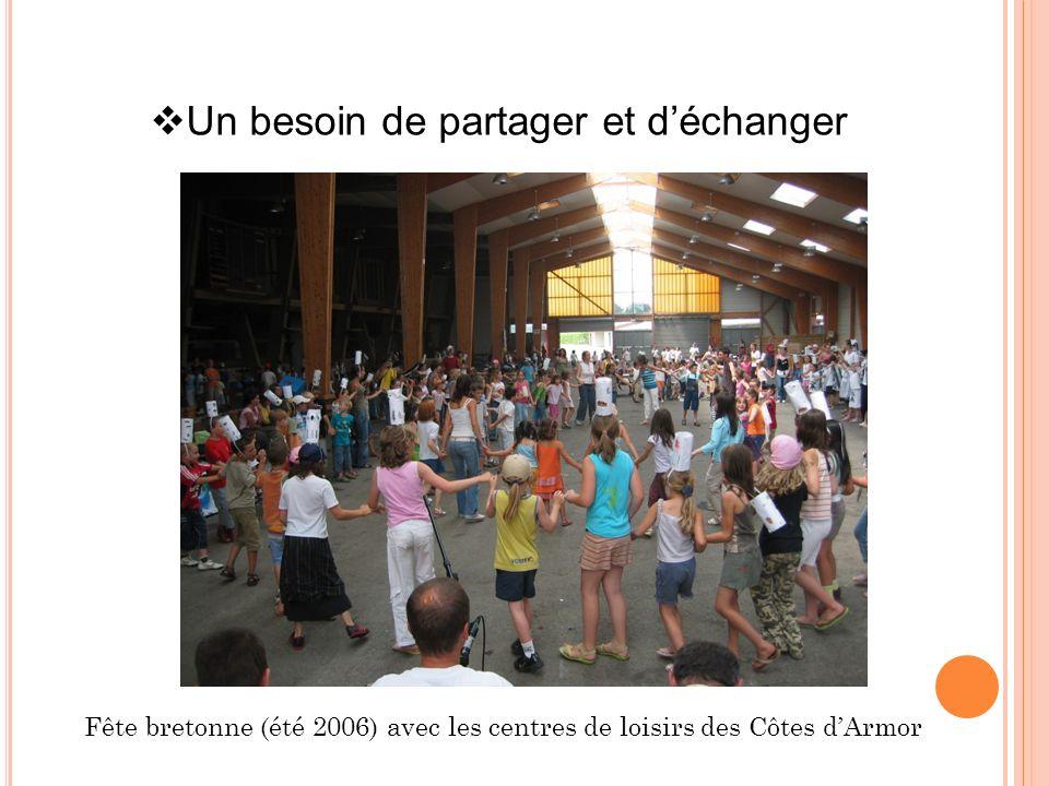 Un besoin de partager et déchanger Fête bretonne (été 2006) avec les centres de loisirs des Côtes dArmor