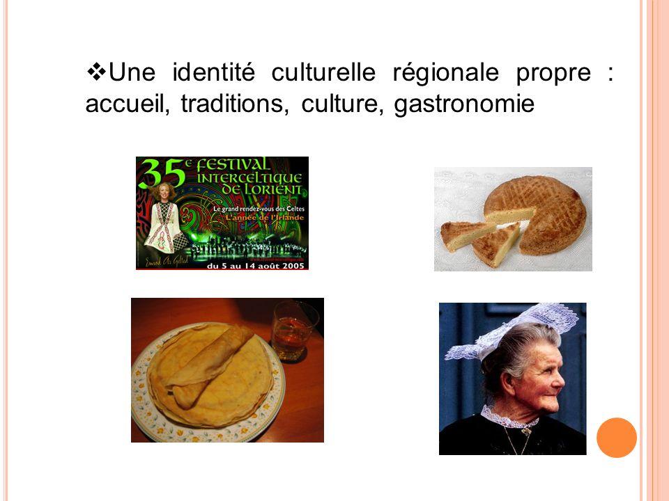 Une identité culturelle régionale propre : accueil, traditions, culture, gastronomie
