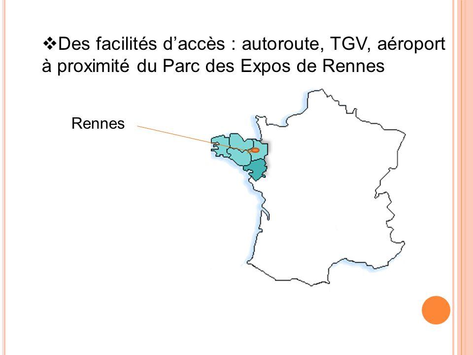 Des facilités daccès : autoroute, TGV, aéroport à proximité du Parc des Expos de Rennes Rennes