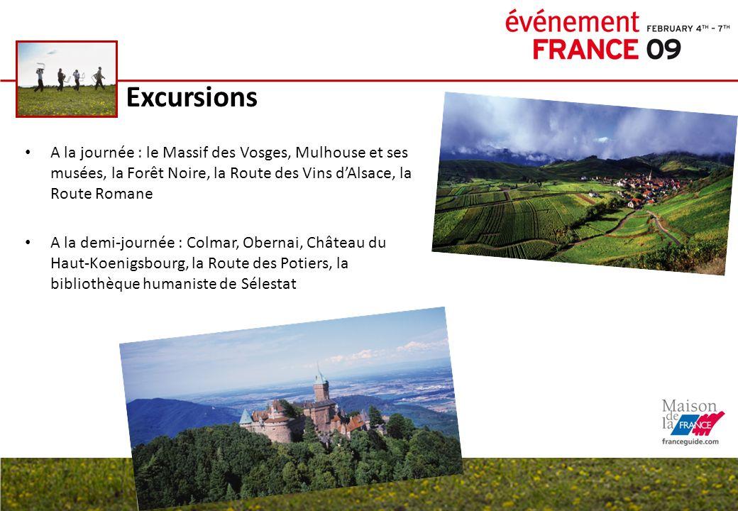 Excursions A la journée : le Massif des Vosges, Mulhouse et ses musées, la Forêt Noire, la Route des Vins dAlsace, la Route Romane A la demi-journée :