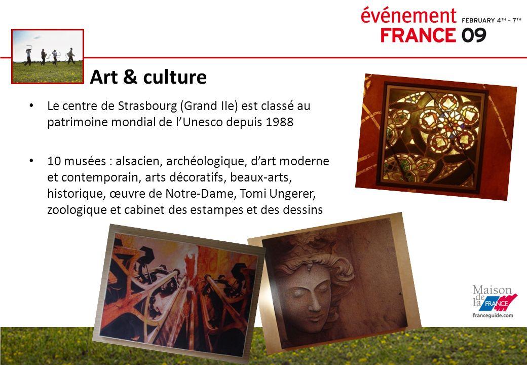 Art & culture Le centre de Strasbourg (Grand Ile) est classé au patrimoine mondial de lUnesco depuis 1988 10 musées : alsacien, archéologique, dart mo