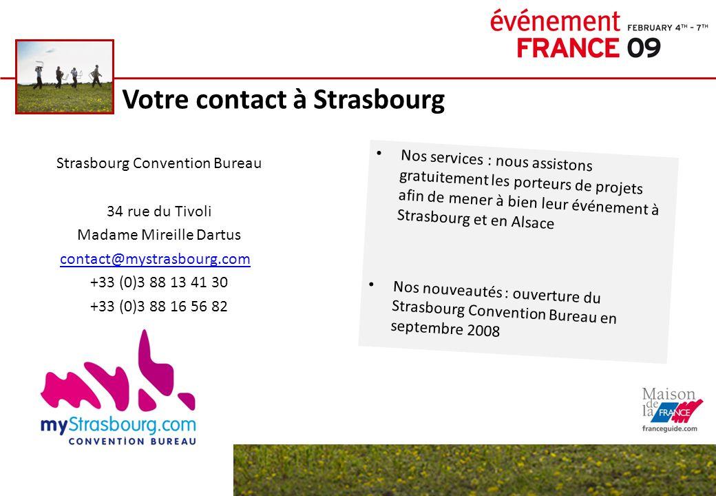 Votre contact à Strasbourg Strasbourg Convention Bureau 34 rue du Tivoli Madame Mireille Dartus contact@mystrasbourg.com +33 (0)3 88 13 41 30 +33 (0)3