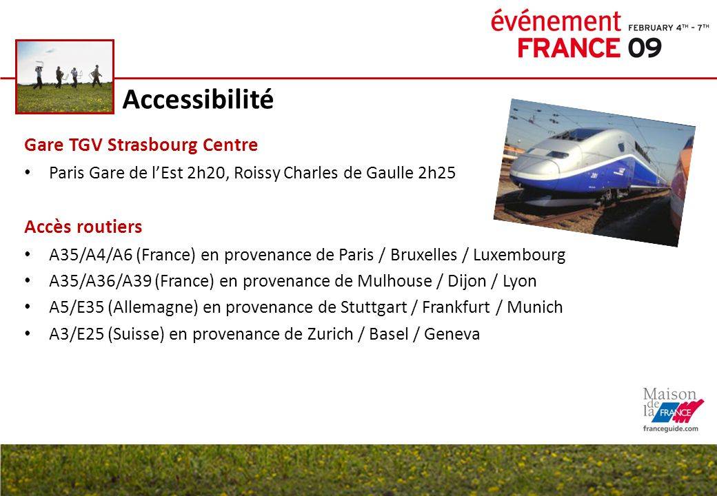 Accessibilité Gare TGV Strasbourg Centre Paris Gare de lEst 2h20, Roissy Charles de Gaulle 2h25 Accès routiers A35/A4/A6 (France) en provenance de Par