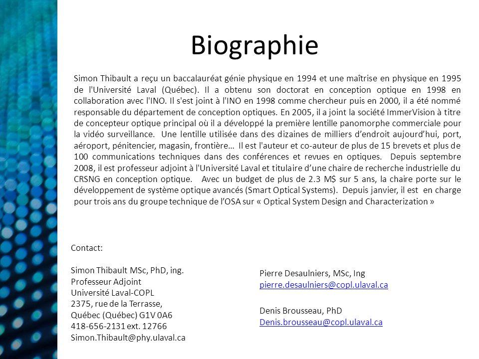 Biographie Simon Thibault a reçu un baccalauréat génie physique en 1994 et une maîtrise en physique en 1995 de l Université Laval (Québec).