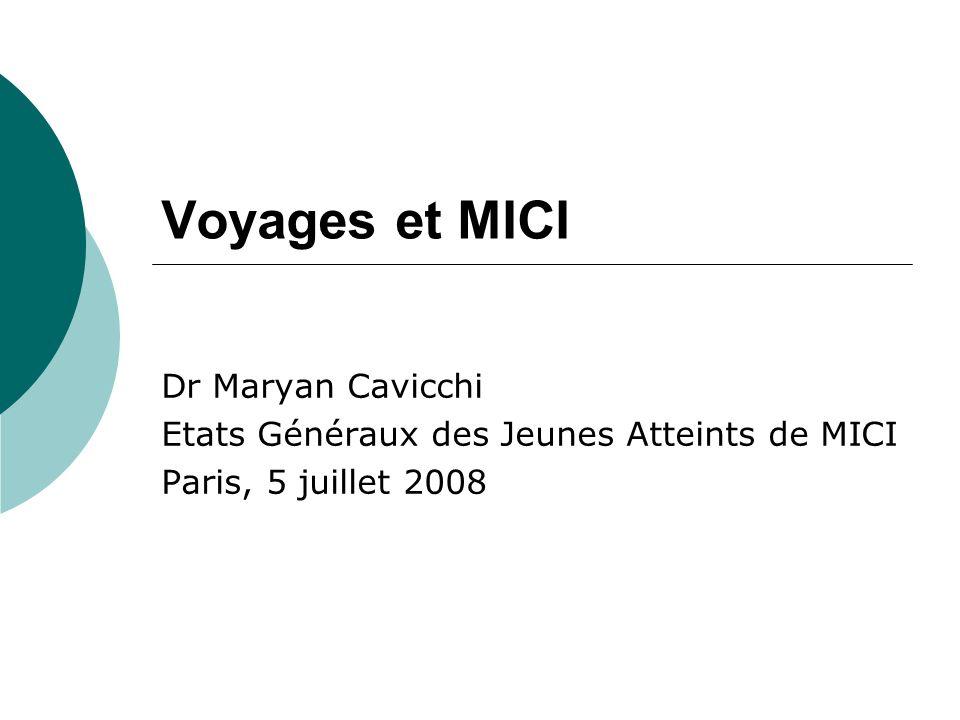 Voyages et MICI Dr Maryan Cavicchi Etats Généraux des Jeunes Atteints de MICI Paris, 5 juillet 2008
