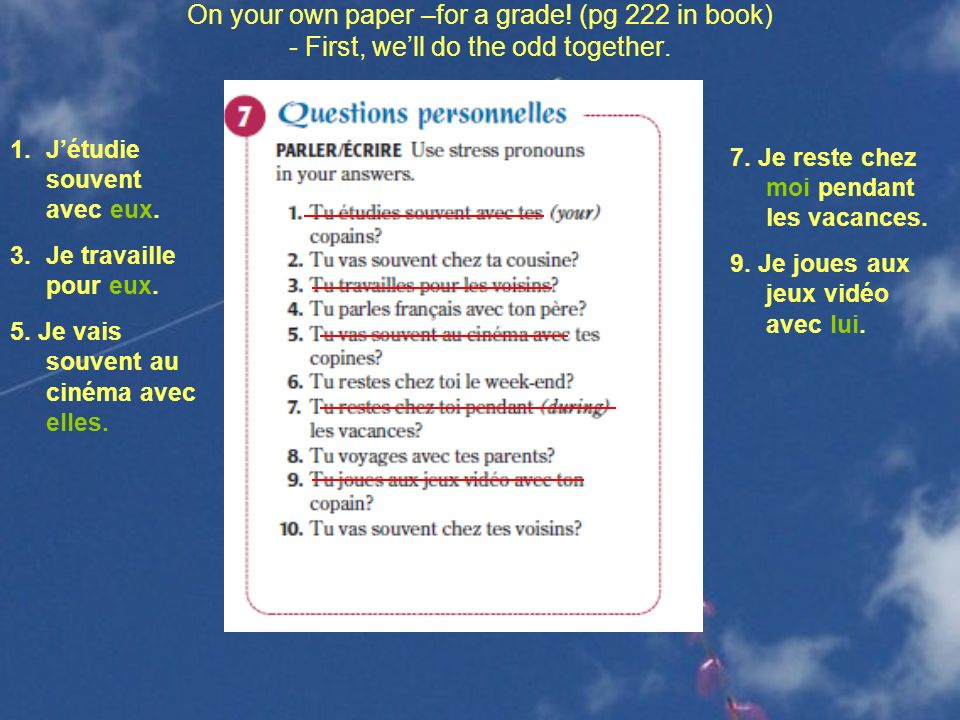 On your own paper –for a grade.(pg 219 in book) 1.Sylvie vient du Louvre.