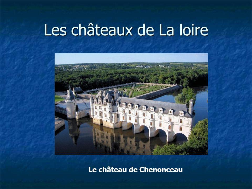 Les châteaux de La loire Le château de Chenonceau