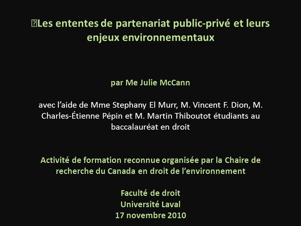 Les ententes de partenariat public-privé et leurs enjeux environnementaux par Me Julie McCann avec laide de Mme Stephany El Murr, M. Vincent F. Dion,