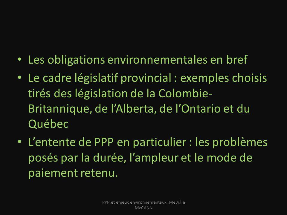 Les obligations environnementales en bref Le cadre législatif provincial : exemples choisis tirés des législation de la Colombie- Britannique, de lAlb